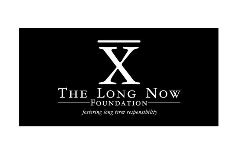 Long Now Foundation: slower pace, better future … well maybe