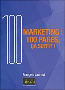 Cent pages pour le marketinget revenir à l'essentiel