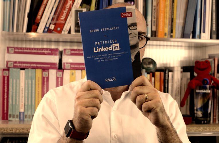 Maîtriser LinkedIn : «On ne vend rien sur les médias sociaux» – Bruno Fridlansky