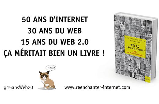 15 ans après le Web 2.0 57 pionniers veulent réenchanter Internet #15ansWeb20