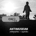 l'Anti musée à Paris et au delà