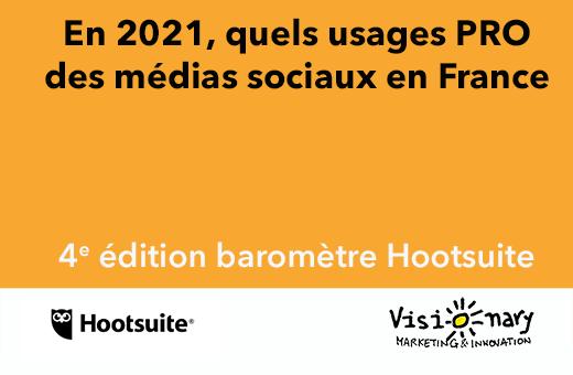 4e baromètre Hootsuite – Visionary Marketing de l'usage des médias sociaux en France