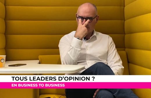 Sommes-nous tous, en BtoB, des leaders d'opinion potentiels ?Pour Bruno Fridlansky, la réponse est oui, sur des médias digitaux, mais également en dehors du digital.